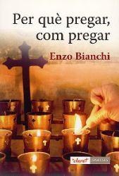 Leggi tutto: Per què pregar, com pregar